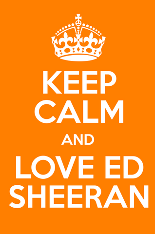 Wall Art, Keep Calm And Love Ed Sheeran, - PosterGully