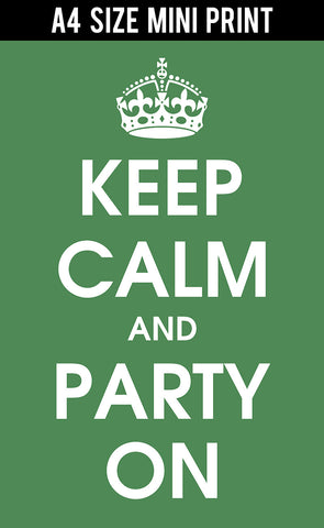 Mini Prints, Keep Calm And Party On | Mini Print, - PosterGully