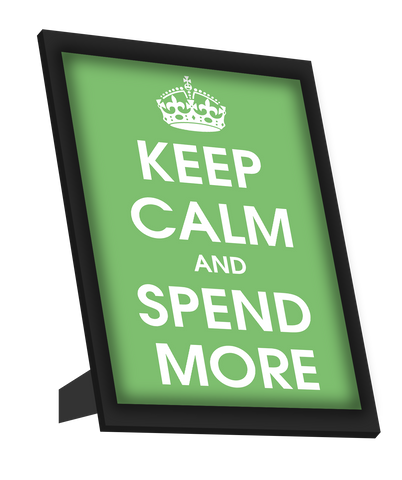 Framed Art, Keep Calm And Spend More Framed Art, - PosterGully