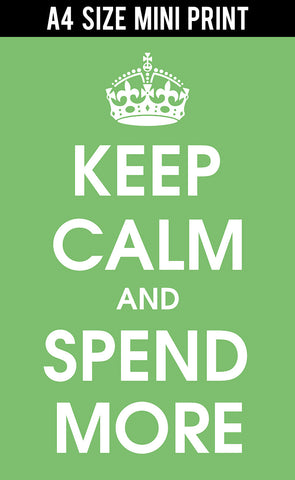 Mini Prints, Keep Calm And Spend More | Mini Print, - PosterGully