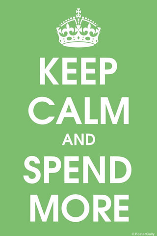 Wall Art, Keep Calm And Spend More, - PosterGully