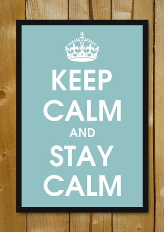 Glass Framed Posters, Keep Calm And Stay Calm Glass Framed Poster, - PosterGully - 1