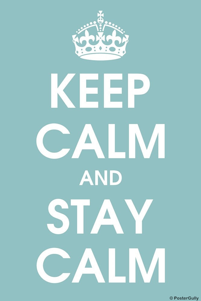 Wall Art, Keep Calm And Stay Calm, - PosterGully