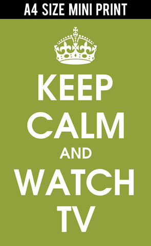Mini Prints, Keep Calm And Watch TV | Mini Print, - PosterGully