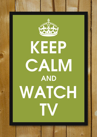 Glass Framed Posters, Keep Calm And Watch TV Glass Framed Poster, - PosterGully - 1