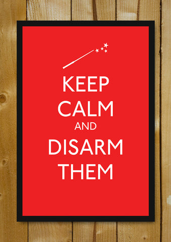Glass Framed Posters, Keep Calm & Disarm Them Glass Framed Poster, - PosterGully - 1