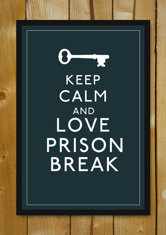 Glass Framed Posters, Keep Calm & Love Prison Break Glass Framed Poster, - PosterGully - 1