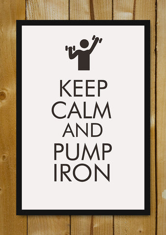 Glass Framed Posters, Keep Calm & Pump Iron Glass Framed Poster, - PosterGully - 1