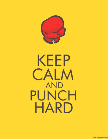 PosterGully Specials, Keep Calm & Punch Hard, - PosterGully