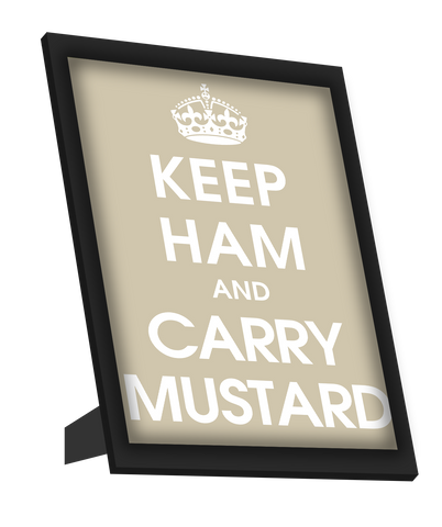 Framed Art, Keep Ham And Carry Mustard Framed Art, - PosterGully
