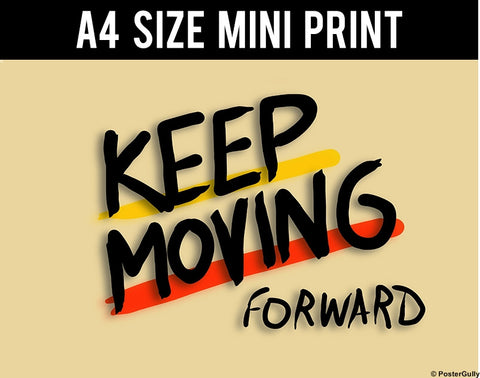 Mini Prints, Keep Moving Forward | Type | Mini Print, - PosterGully