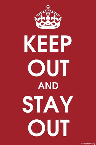 Wall Art, Keep Out And Stay Out, - PosterGully