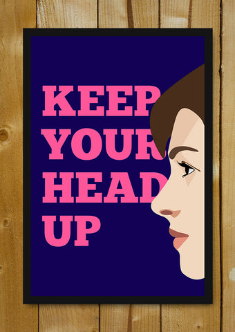 Glass Framed Posters, Keep Your Head Up Glass Framed Poster, - PosterGully - 1