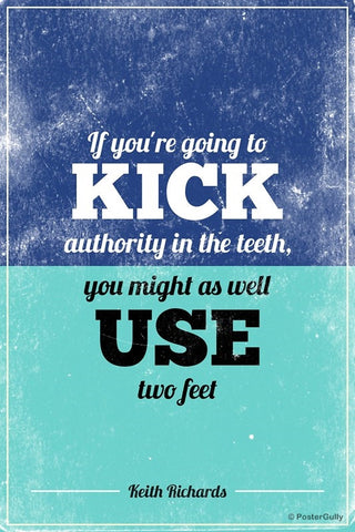Wall Art, Kick Authority Keith Richards Quote, - PosterGully