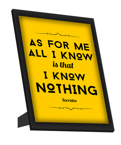 Framed Art, Know Nothing Socrates Quote Framed Art, - PosterGully
