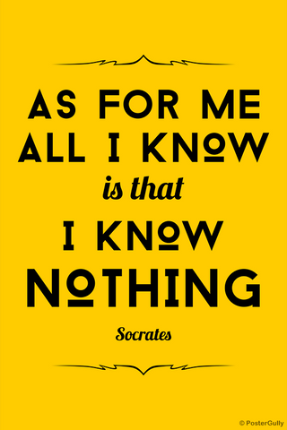 Wall Art, Know Nothing Socrates Quote, - PosterGully