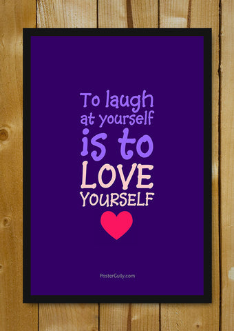 Glass Framed Posters, Laugh At Yourself Glass Framed Poster, - PosterGully - 1