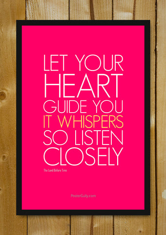 Glass Framed Posters, Let Your Heart Guide You Glass Framed Poster, - PosterGully - 1