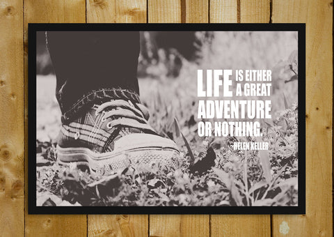 Glass Framed Posters, Life Is Adventure Or Nothing Helen Keller Glass Framed Poster, - PosterGully - 1