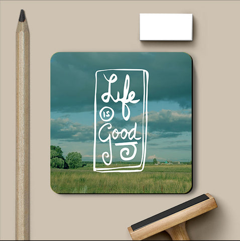PosterGully Coasters, Life Is Good Coaster, - PosterGully