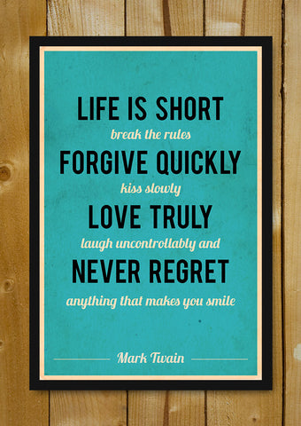 Glass Framed Posters, Life Is Short Mark Twain Quote Glass Framed Poster, - PosterGully - 1