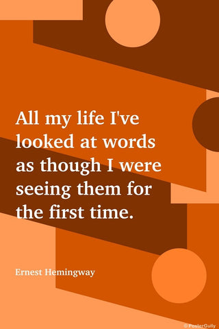 Wall Art, Looking At Words | Ernest Hemingway | Writer, - PosterGully