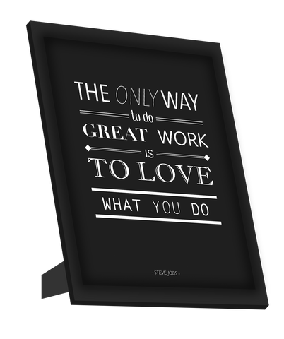 Framed Art, Love What You Do | Steve Jobs Quote Framed Art, - PosterGully