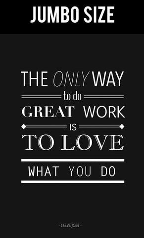 Jumbo Poster, Love What You Do | Steve Jobs Quote | Jumbo Poster, - PosterGully