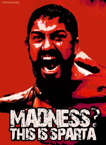 PosterGully Specials, Madness? Sparta!, - PosterGully