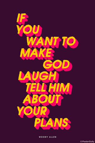 Wall Art, Make God Laugh | Woody Allen, - PosterGully