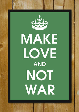 Glass Framed Posters, Make Love And Not War Glass Framed Poster, - PosterGully - 1