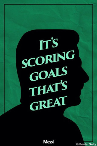 Wall Art, Messi Goals Quote #footballfan, - PosterGully