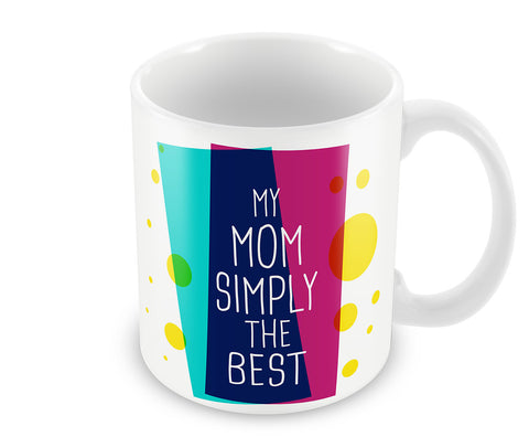 Mugs, My Mom Simply The Best #LOVEMYMOM Mug, - PosterGully - 1