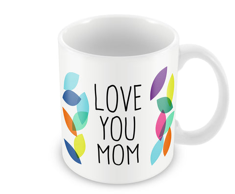 Mugs, Love You Mom #LOVEMYMOM Mug, - PosterGully - 1