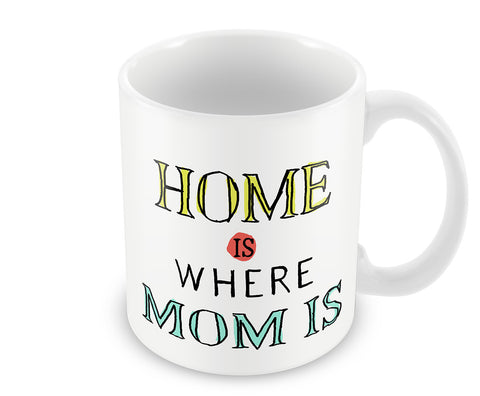Mugs, Home Is Where Mom Is #LOVEMYMOM Mug, - PosterGully - 1