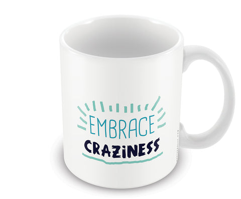 Mugs, Embrace Craziness Mug, - PosterGully - 1