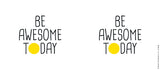 Mugs, Be Awesome Today Yellow Mug, - PosterGully - 3