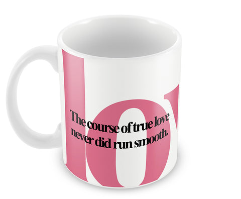 Mugs, Course Of Love Shakespeare Quotes | Mug, - PosterGully - 1