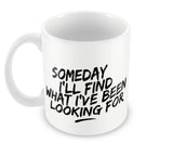 Mugs, Someday I'll Find #bewhoyouare Mug, - PosterGully - 1