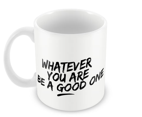 Mugs, Be A Good One #bewhoyouare Mug, - PosterGully - 1