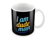 Mugs, Dude Man Mug, - PosterGully - 1