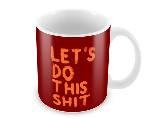 Mugs, Let's Do This Shit Mug, - PosterGully - 1