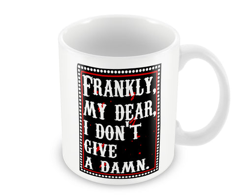 Mugs, Frankly My Dear. Mug, - PosterGully - 1