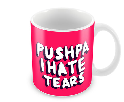 Mugs, Pushpa I Hate Tears Mug, - PosterGully - 1