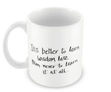 Mugs, Better TO Learn Sherlock Holmes Quote Mug, - PosterGully - 1