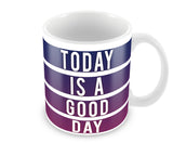 Mugs, Today Is Good Day Mug, - PosterGully - 1