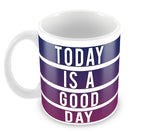 Mugs, Today Is Good Day Mug, - PosterGully - 2