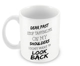Mugs, Dear Past #bewhoyouare Mug, - PosterGully - 1