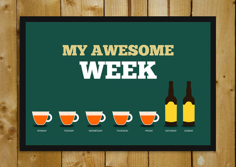 Glass Framed Posters, My Awesome Week Humour Glass Framed Poster, - PosterGully - 1
