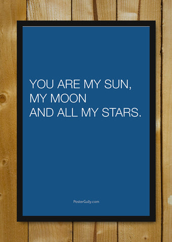 Glass Framed Posters, My Sun, My Moon & All My Stars Glass Framed Poster, - PosterGully - 1